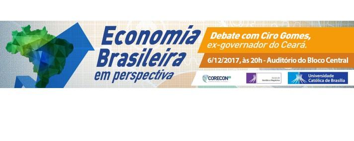 """UCB promove debate sobre a """"Economia Brasileira em perspectiva"""", com o ex-governador do Ceará Ciro Gomes"""